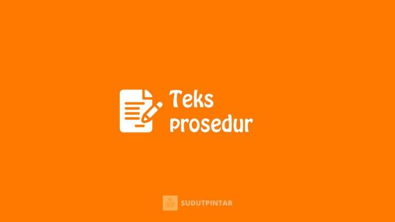 Pengertian, ciri-ciri, tujuan, fungsi, struktur teks prosedur