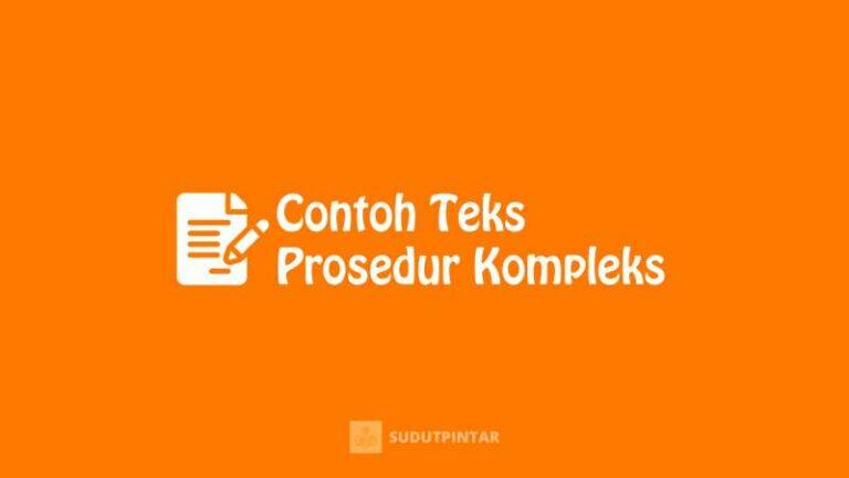Contoh Teks Prosedur Kompleks