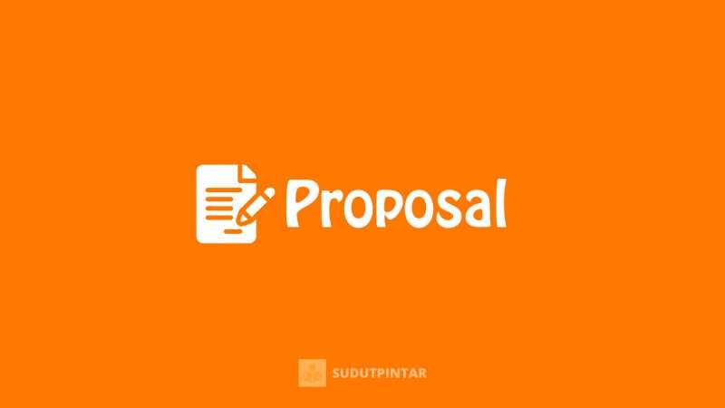 Pengertian, tujuan, fungsi, unsur, struktur proposal
